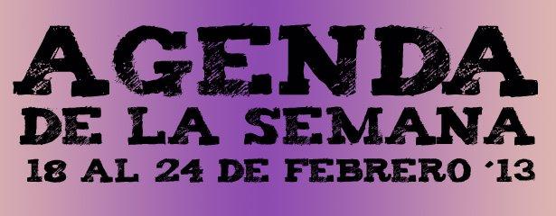 agenda 18 al 24 de febrero 2013 pucelaproject