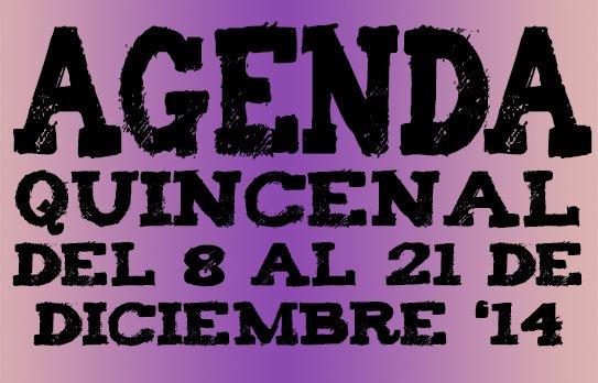 Agenda del ocho al veintiuno de diciembre de 2014
