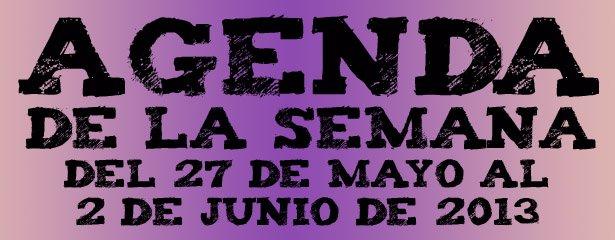 agenda semana 27 mayo 2013 pucelaproject