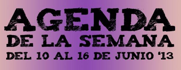 agenda del 10 al 16 junio 2013 pucelaproject