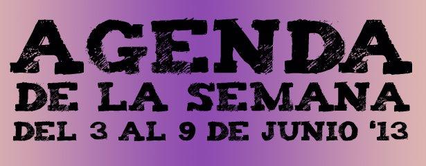 agenda semana 3 al 9 junio 2013 pucelaproject